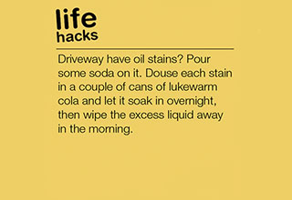 Here is another dose of life hacks to hopefully get your life together.