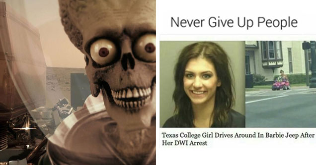 a photo of the mars rover with an alien from mars attacks photoshopped in and a meme with a girl who guy arrested for DUI driving a babrie jeep power wheel