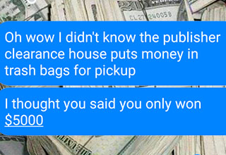 A Publisher's Clearing House scammer gets played.