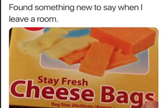Stay fresh cheese bags.