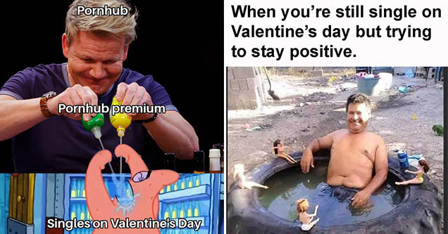 Inappropriate Valentine's Day memes - Gordon Ramsey pouring lemon and lime juice into Patrick's mouth and a sad man sitting in a tire tub surrounded by dolls.