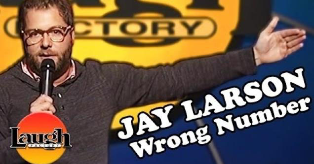 Jay Larson getting the wrong number.