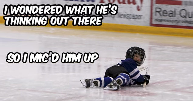 a 4 year old kid in hockey gear laying on the ice with white text that says i wondered what he was thinking so i micd him up