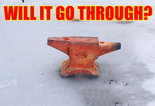 Heaviest red hot something video ever! 110lbs red hot ANVIL vs. frozen lake, will it go through?