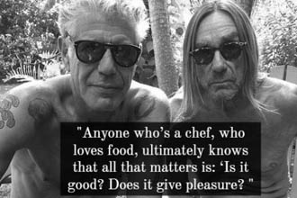 He had wise words from the world of food. He could take a meal from another culture and make you see the importance of the food by showing the importance of the people who make the food.
