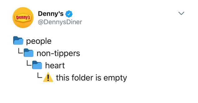 a meme shared by dennys showing non tipers have no heart