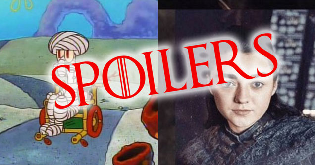 Game of Thrones Season 8 Episode 2 memes - Squidward in bandages and wheelchair and Arya Stark with red letters that say Spoiler over it