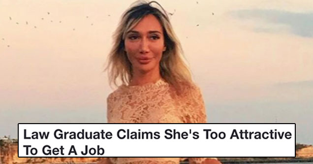 woman thinks she's too hot to get a job