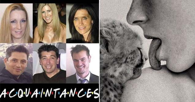 friends except they're aquaintances and a lady licking her shoulder with a cheetah