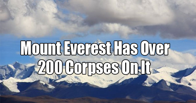 death facts - Mount Everest Has Over 200 Corpses On It
