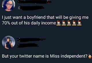 a woman named miss independant tweets about wanting a man to give her 70% of his income
