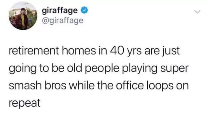 Funny The Office tweet that says retirement homes in 40 years are just going to be old people playing super smash bros while the office loops on repeat