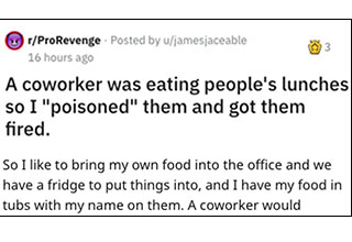 "Reddit user <a href=""https://www.reddit.com/user/jamesjaceable/"" target=""_blank"">u/jamesjaceable</a> tells a story of how he got revenge on a coworker who was eating peoples lunches by making a pot of chili with a full bag of ghost chilis added to it."