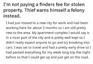 A thief breaks into a dude's car and steals all his stuff including two laptops, a Nintendo Switch, and money. He then pretends to be a good samaritan offering to give it all back for a reward. Dude gets the best revenge by getting the cops involved.