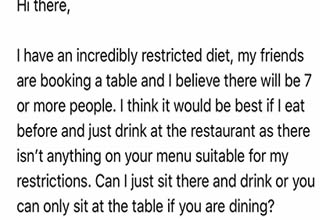 a paragraph of an email from a woman with many allergies | screenshot - Question Yesterday at Hi there, I have an incredibly restricted diet, my friends are booking a table and I believe there will be 7 or more people. I think it would be best if I eat be