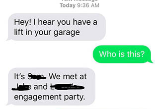 That's one way to get someone to not help you out. A near-stranger asks a dude to borrow the lift in his garage and is taken aback when the dude isn't pleased with his manners. Classic choosing beggar material.