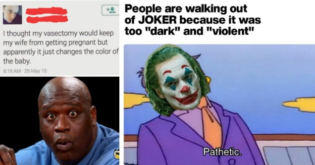 Top memes of the week on Reddit - Poeple walking out of Joker because it was too violent and a guy thinking a vasectomy can change a babies skin color.
