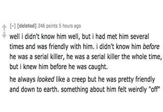 /r/askreddit got a little creepy after someone asked a question about serial killers.