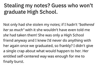 A girl steals her classmate's notes out of his locker to use on her final exam and refuses to give it back. When she asks if he has any more for the other classes he gets the best revenge ever.