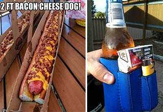 2ft bacon cheese dog and a beer coozie that also holds cigarettes and a lighter.