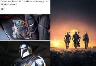"Thank goodness for <em><a href=""https://www.ebaumsworld.com/pictures/mandalorian-memes-that-are-out-of-this-galaxy/86130197/"">The Mandalorian</a></em>. Jon Favreau and <a href=""https://gaming.ebaumsworld.com/pictures/baby-yoda-memes-just-might-be-meme-of-the-year_1/86120858/"">Baby Yoda</a> are single-handedly saving the Star Wars franchise with his new series out on Disney Plus. We'll see how <em><a href=""https://www.ebaumsworld.com/pictures/star-wars-the-rise-of-skywalker-memes-that-are-making-us-cry-28-memes/86099218/"">The Rise of Skywalker</a></em> turns out but I'm more excited for some of these new shows they're putting out. If you could please comment on how this list is a plethora of memes, it would mean a lot.<br><br> And here's another <a href=https://cheezburger.com/9917445/thirty-mandalorian-memes>Thirty Mandalorian Memes</a> to help sweeten the deal"