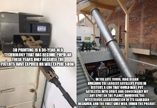 Fun Facts - 3D printing copyrights and iraq building the largest artillery piece in history.