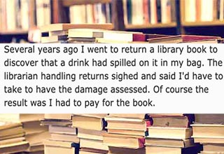 A man was being charged for some book damage and had to pay for a book. That made the book his now and he wanted it treated right.