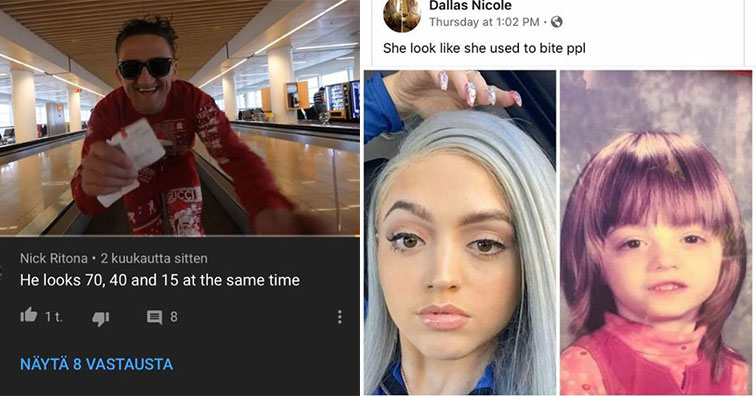 Savage comments and comebacks that left people hurt | photo caption - Eleon Gucci Cryptacy Nick Ritona. 2 kuukautta sitten He looks 70, 40 and 15 at the same time be 1t , & 8 Nyt 8 Vastausta | blond - Dallas Nicole Thursday at She look she used to bite pp