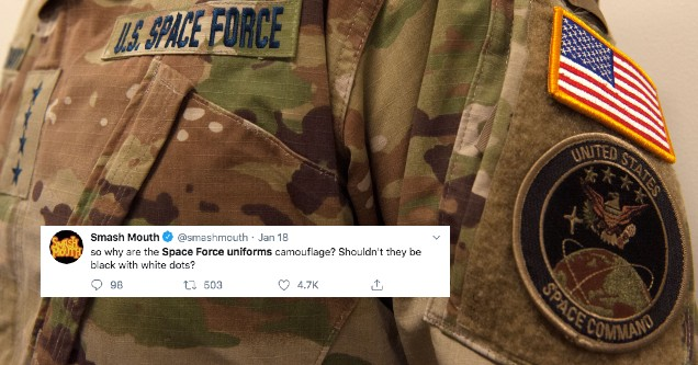 The United States Space Force camo uniforms and a tweet by smash mouth mocking the design.   meme- diagram - Smash Mouth Jan 18 so why are the Space Force uniforms camouflage? Shouldn't they be black with white dots? 98 12 503