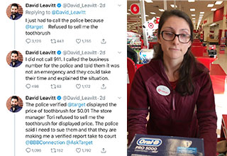 She wouldn't sell this blue check mark douche the toothbrush because it was a display toothbrush and so this moron called the police.