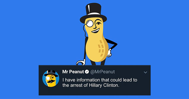 article about the sudden death of mr peanut as he is 104 years old and it was announced on twitter | Mr Peanut is dead - I have information that could lead to the arrest of Hillary Clinton