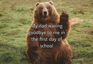 My dad waving goodbye to me on the first day of school wholesome clean meme