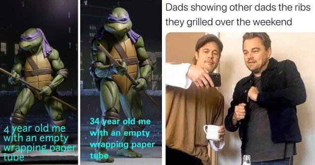 wholesome memes from reddit | me with empty wrapping paper tube - 4 year old me with an empty wrapping paper tube 34 year old me with an empty wrapping paper tube | me showing the homies who i m in love with this week - Dads showing other dads the ribs th