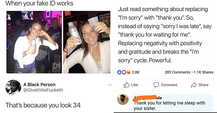 brutal comments that hit like a punch to the gut | your fake id works - When your fake Id works My Cooded My 64 Ank A Black Person That's because you look 34 | document - Just read something about replacing I'm sorry