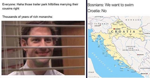 Funny history memes | spying meme - Spain was the most brutal european colonial power Belgium | bosnia we want to swim croatia no - Bosnians We want to swim Croatia No Austria Austria Hungary Slovenia Liubliana O Zagrebo L Ccroatia Serbia V Sed Bosnia And