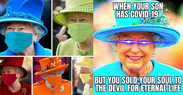 Queen elizabeth memes | meme about queen elizabeth wearing facemasks in colors matching her outfits  | tonale pass - When Your Son Has Covid19 But You Sold Your Soul To The Devil For Eternal Life