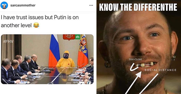 funny memes and pic to make your day | presentation - Mos sarcasmmother Thave trust issues but Putin is on another level e Hib | beard - Know The Differenthe Too Close Social Distance