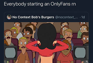 funny memes from white twitter | cartoon - Social Dickstancing Everybody starting an OnlyFans rn No Context Bob's Burgers ... .1d This is to save my family!
