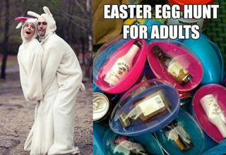 "Easter is so <a href=""https://www.ebaumsworld.com/pictures/36-of-the-scariest-easter-rabbits-out-there/86239670/"">geared to kids</a>, but here's how to spice it up for adults. (Booze-filled easter egg hunts at the house with your lockdown friends work too.)"