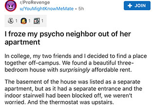 "When it comes to r/prorevenge stories, this one of the more believable ones we've seen.  When crazy <a href=""https://www.ebaumsworld.com/pictures/horrible-neighbor-gets-crushed-by-judge-after-trying-to-milk-teen-out-of-10k-for-burning-down-her-fence/86095152/""><strong>neighbors</strong></a> get what they have coming everyone wins."