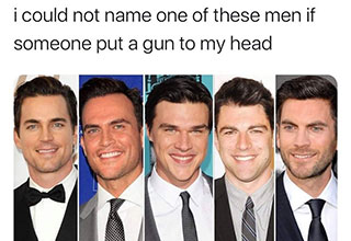 white twitter memes to help pass the time | all white people are the same - i could not name one of these men if someone put a gun to my head