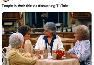 funny memes and tweets to make your day - people in their thirties discussing TikTok
