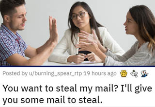 While going through a pretty ugly divorce, this guy started to suspect that his soon-to-be-ex was stealing his mail - possibly to spy on him, possibly just to f**k with him. Either way, he crafted a brilliant plan to not only catch her in the act, but to do so right in front of the judge.