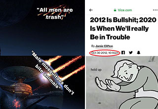 memes and pics to make your day - men are trash and a true 2020 prediction | poster - All men are trash general_memROUS bite animals Male mosquitoes don't  |hold up memes - Vice.com 2012 Is Bullshit; 2020 Is When We'll really Be in Trouble By Jamie Clifto