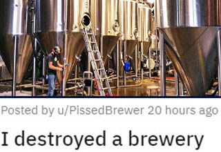 "Bad bosses beware: there are some employees you just can't afford to lose. <br></br>If you own a <a href=""https://www.ebaumsworld.com/articles/man-identifies-as-female-to-get-beer-discount-then-sues-brewery/85992717/"" target=""_blank"">brewery</a>, for instance, it's PRETTY vital to operations that you stay on good terms with your master brewer. Seems like a no-brainer, doesn't it? But I guess some people just learn things the hard way."