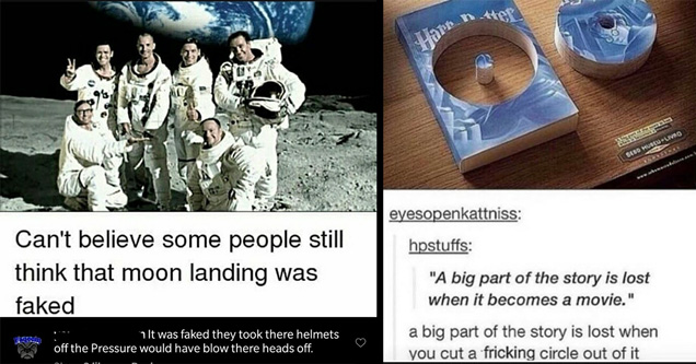 can't believe some people still think that moon landing was faked - a big part of the story is lost when it becomes a movie. harry potter book with DVD disc sized hole cut out