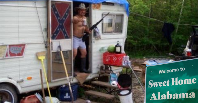 Hilarious Pic to Sum Up Each State - Redneck in Alabama | Funny pic of a redneck living in a trailer in Alabama