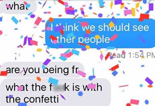 think we should see other people confetti - Kelo what I ink we should see ther people Read are you being fr what the fuck is wich the confetti