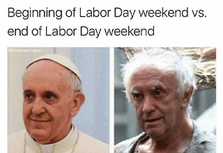 "It's time to relax and chill with some old fashioned Labor Day memes. Enjoy your day off and laugh if you're not working, or take a break from work and giggle a lil. <a href=""https://www.ebaumsworld.com/pictures/labor-day-memes-that-are-getting-us-through-our-family-bbq/86055059/""><strong>Here</strong></a> are some more funny memes."