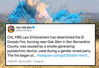 "In what might be the most 2020 headline of the year (so far), we have learned that the fast growing El Dorado fire was started by a <a href=""https://www.ebaumsworld.com/videos/border-agents-gender-reveal-explosion-sparks-wildfire/85822529/""><strong>gender reveal party</strong></a> that got out of control."